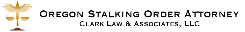 Oregon Stalking Order Attorney